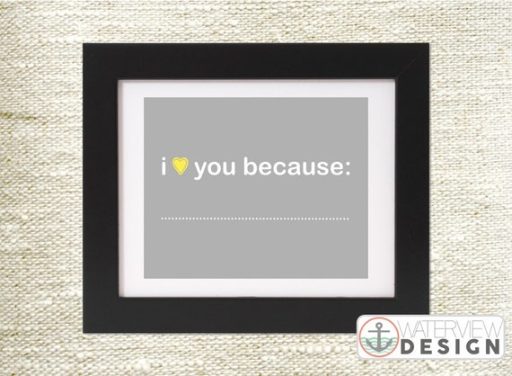 INSTANT DOWNLOAD printable // i love you because // gray & yellow