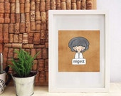 Respect  - Girl With A Message - Printable PDF - Home Decor Wall Art