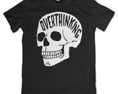 Overthinking T-Shirt. Grey or Black. Anxiety Tee. Anxious Apparel.
