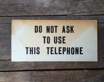 Vintage Sign Do Not Ask To Use This Telephone