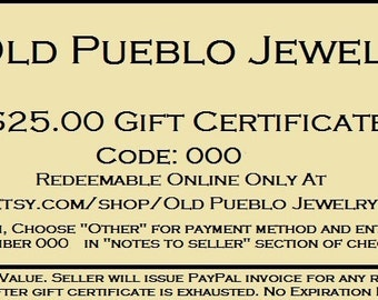 25.00 Gift Certificate For Old Pueblo Jewelry