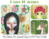 A Love Of Nature - An online art journalling workshop with Micki Wilde. A self paced class (access to lessons within 48 hours of payment)