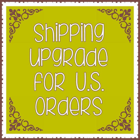 Shipping upgrade for U.S. orders