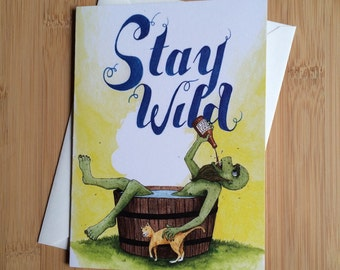 Stay Wild - Blank Greeting Card