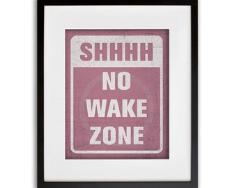 Teen Girl Pink No Wake Zone Print 8x10 or 11x14