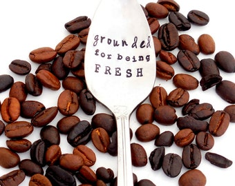 Grounded for Being Fresh Coffee Spoon™  Stamped Teaspoon. Tea Gift Idea . The ORIGINAL Hand Stamped Vintage Coffee Spoons™ by Sycamore Hill