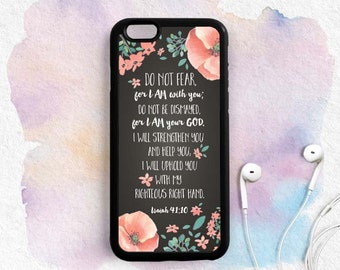 Bible Verse Quote iPhone Case, Do not be afraid, Isaiah 41:10, iPhone 5s 5c 5 6 7 Plus Case, Samsung Galaxy s3 s4 s5 s6 Case, Note 3 4 Qt73
