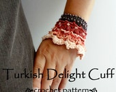 CROCHET PATTERN Turkish Delight Cuff PDF Crochet Pattern - crocheted cuff, bracelet,crocheted accessory,crocheted lace, a photo tutorial,
