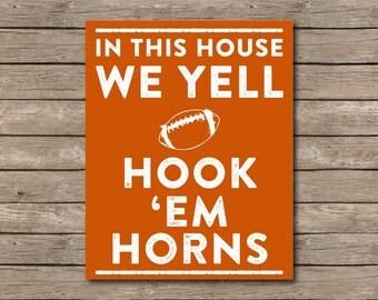 In This House We Yell Go Longhorns University of Texas Printable, Austin, Texas Longhorn Art Print Hook em!