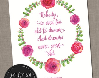 Lucy Maud Montgomery Quote - Dreams Never Grow Old - YOU PRINT (Digital File) 16x20 (8x10) Printable Wall Art Sign