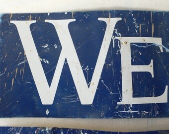 """vintage signage, """"WE"""", rustic, country decor, shabby chic, garden decor, from Diz Has Neat Stuff"""