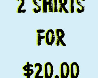 2 Shirts for 20.00