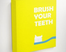 Brush Your Teeth, Bathroom Canvas, Art For Bathroom, Educational Quotes, Childrens Bathroom, Dental Art, Dental Gifts, Dental Office Decor