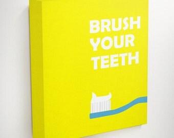 Brush Your Teeth, Brush Your Teeth Sign, Kids Bathroom Art, Dentist Gift, Dental Gifts, Dental Art, Bathroom Canvas, Art For Bathroom