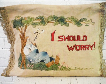 Antique embroidered  pillow 1910 I should worry  pipe smoker cream lace man linen stitchery