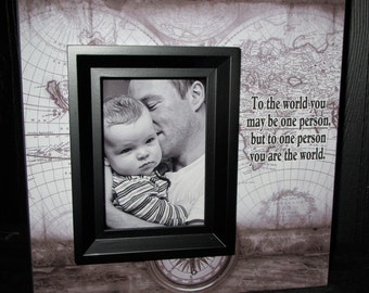 To the world you may be one person but to one person you are the world Picture Frame Sign Gift