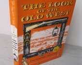 Vintage History Book - The Look Of The Old West - 1955 - American History - Wild West - Western History