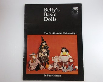 Vintage Bettys Basic Dolls Book The Gentle Art of Dollmaking by Betty Mason Basic General Instructions and Pattern for Dollmaking Craft Book