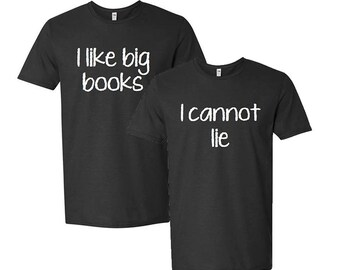 I Like Big Books And I Cannot Lie Funny Matching Couple T-Shirt Set Best Friend Gift