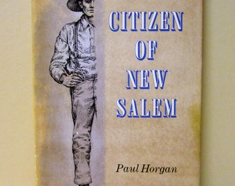 Citizen of New Salem by Paul Horgan