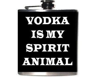 21st Birthday Gift Flask, Vodka Is My Spirit Animal, Wedding Party, Groomsmen Bridesmaid Flask, Burning Man, Bachelorette Party Gift