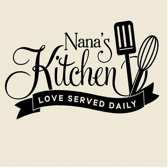 Nana S Kitchen Love Served Daily Vinyl Wall Decal