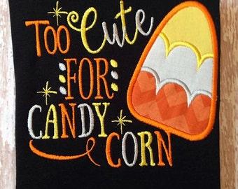 Too Cute for Candy Corn! Trick or Treat Halloween Custom Tee Shirt - Customizable