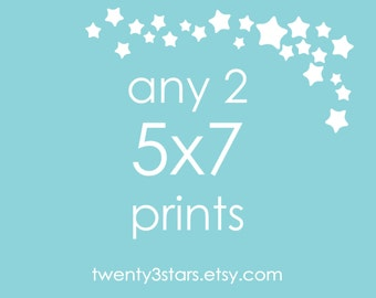 Any 2 Prints 5x7 - Choose Any two twenty3stars Prints and Get them in a 5x7 size