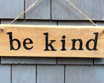 Be  Kind Rustic Sign