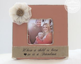 Grandma Gift, Mother's Day, Picture Frame, 'When a Child is Born so is a Grandma' Pregnancy Announcement, First Grandchild
