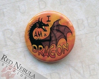 I Am a Dragon Pinback Button, Magnet, or Keychain, Black Dragon Button, Fire Dragon Accessory, Fantasy Backpack Pin, I'm A Dragon Pin