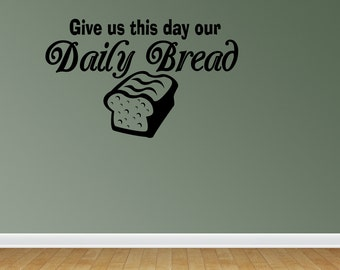 Give Us This Day Our Daily Bread Wall Decals Give Us This Day Our Daily Bread Vinyl Wall Decal Lettering Quotes (JN120)