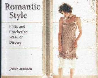 Romantic style knits and crochet to wear or display by jennie atkinson published by martindale & co 2006 softcover
