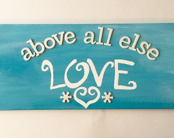 Above All Else Love Wall Hanging