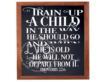 Proverbs 22 6 Train Up A Child In The Way He Should Go Wall