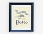 READY to SHIP 8 x 10! Though she be but little, she is fierce, Yellow Chevron Wall Art Word Print, perfect for Girl's room or nursery