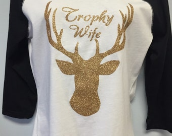 Super cute trophy wife shirt