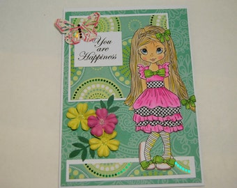 You are Happiness- Handmade Greeting Card - Stamped Image of Girl with Long Blonde Hair