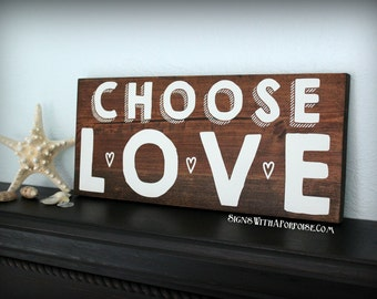 Choose Love, Hand Painted Wood Sign, Word Art Shelf Sitter, Wall Hanging, Christian Inspirational Sign, Painted Board
