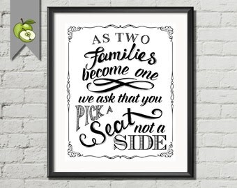 As two families become, one we ask that you, pick a seat not a side, seating plan, wedding hand lettered sign style, Printable  whitesuite