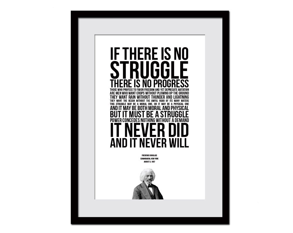 frederick douglass if there is no struggle there is no