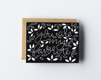 You Are My Favorite - A2 Greeting Card