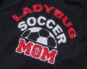 Your Team Soccer Mom Short Sleeve T-Shirt with Your Team Name in Brilliant High Sparkle Glitter, You Choose Glitter Colors