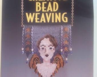 Creative Bead Weaving by:  Carol Wilcox Wells