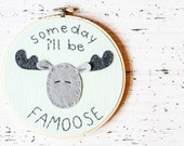Felt and Embroidery Hoop Art - Faux Bois Print in Mint, Gray Felt and stitching - Woodland Moose - Someday I'll be Famoose- Nursery Decor