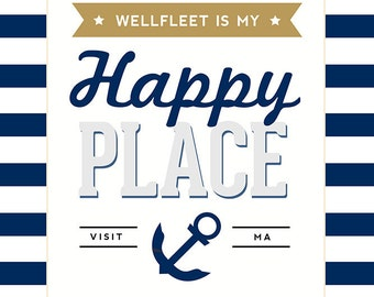 Wellfleet, Massachusetts - Wellfleet Is My Happy Place (#3) (Art Prints available in multiple sizes)