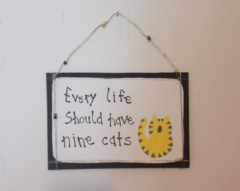 Every Life Should Have Nine Cats Sign