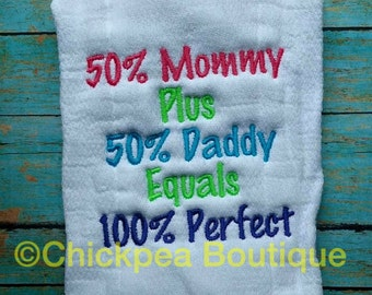 Instant Download: 50 Percent Mommy Plus 50 Percent Daddy Equals 100 Percent Perfect Embroidery Design