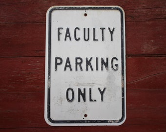 Faculty Parking Only - Stamped Embossed Metal Road Sign