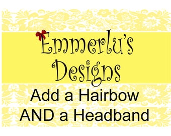 ADD One Coordinating Hairbow and One Headband (Options available)